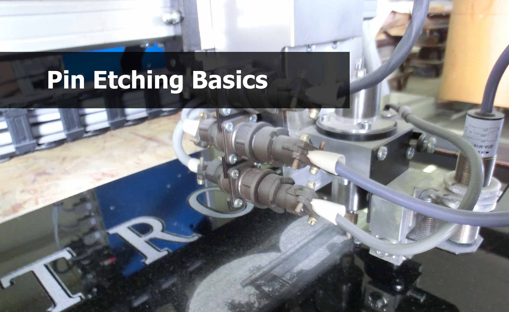 Pin Etching Basics